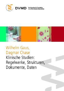 Klinische Studien: Regelwerke, Strukturen, Dokumente, Daten