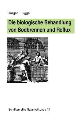 Die biologische Behandlung von Sodbrennen und Reflux