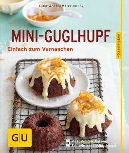 Mini-Guglhupf: Einfach zum Vernaschen (GU Küchenratgeber Relaunch ab 2013)