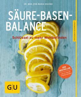 Säure-Basen-Balance: Der Schlüssel zu mehr Wohlbefinden (GU Ratgeber Gesundheit)