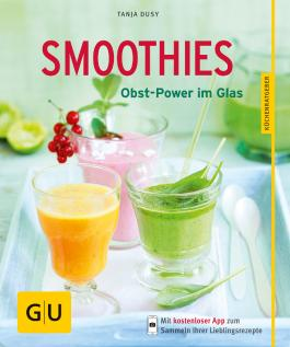 Smoothies - Obst-Power im Glas