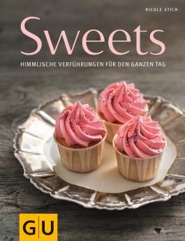 Sweets: Himmlische Verführungen für den ganzen Tag (Genießerküche)
