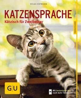 Katzensprache: Kätzisch für Zweibeiner (Hunde & Katzen)