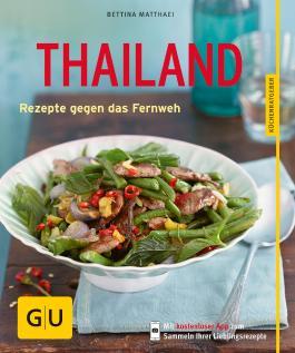 Thailand: Rezepte gegen das Fernweh (Kochen & Verwöhnen)