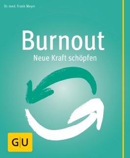 Burnout (Körper, Geist & Seele)