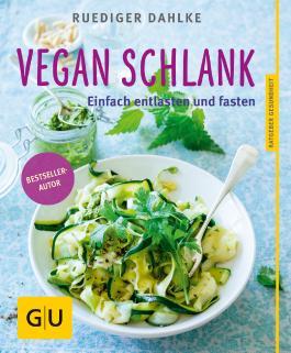 Vegan schlank: Einfach entlasten und fasten (GU Ratgeber Gesundheit)