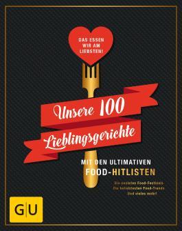 Unsere 100 Lieblingsgerichte