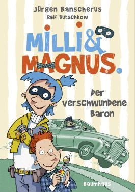 Milli und Magnus - Der verschwundene Baron