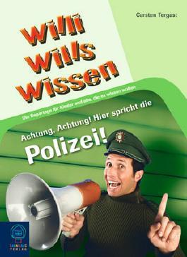 Willi wills wissen: Achtung, Achtung! Hier spricht die Polizei!