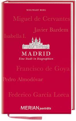 Madrid. Eine Stadt in Biographien