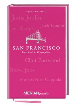 San Francisco. Eine Stadt in Biographien: MERIAN porträts (MERIAN Digitale Medien)