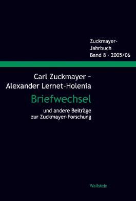 Carl Zuckmayer - Alexander Lernet-Holenia Briefwechsel und andere Beiträge zur Zuckmayer-Forschung