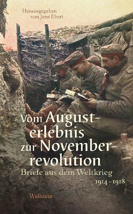 Vom Augusterlebnis zur Novemberrevolution