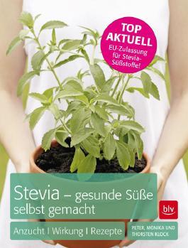 Stevia - gesunde Süße selbst gemacht