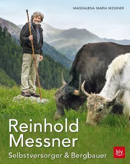 Reinhold Messner - Selbstversorger & Bergbauer TB