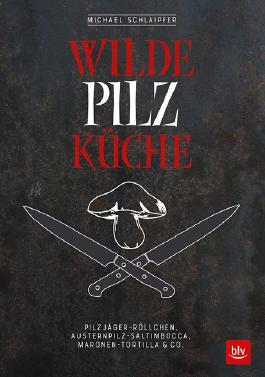 Wilde Pilzküche