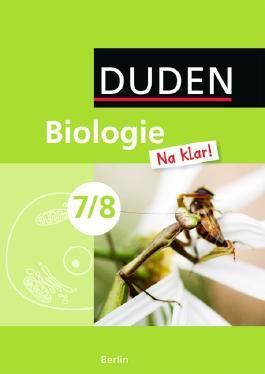 Biologie Na klar! - Sekundarstufe I - Berlin / 7./8. Schuljahr - Schülerbuch
