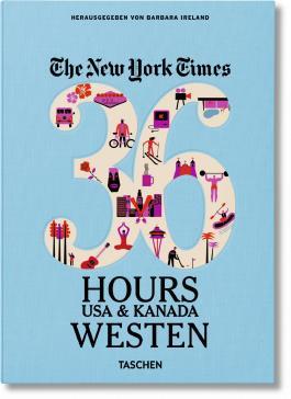 NYT. 36 Hours. USA & Kanada. Westen