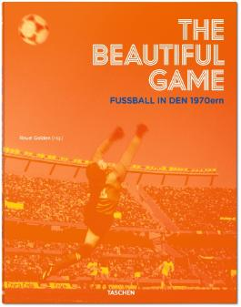 The Beautiful Game. Fußball in den 1970ern