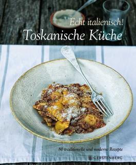 Echt italienisch! Toskanische Küche