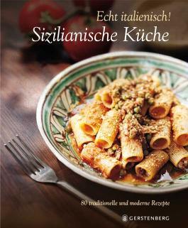 Echt italienisch! Sizilianische Küche