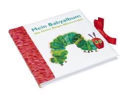 Die kleine Raupe Nimmersatt Mein Babyalbum