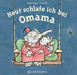 Heut schlafe ich bei Omama