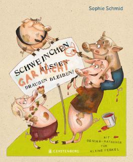 Schweinchen müssen draußen bleiben!