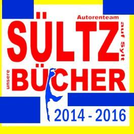 SÜLTZ BÜCHER - Autorenteam Sültz auf Sylt - Buchprojekte 2014 bis 2016