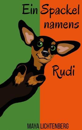 Ein Spackel namens Rudi
