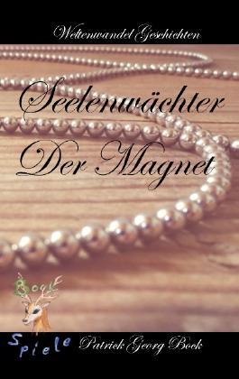 Seelenwächter - Der Magnet