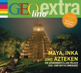 Maya, Inka und Azteken - Die geheimnisvollen Völker Süd- und Mittelamerikas