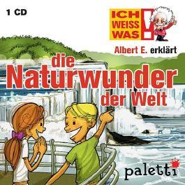 Ich weiss was!: Albert E. erklärt: Die Naturwunder der Welt