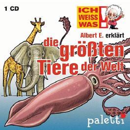 Ich weiss was!: Albert E. erklärt: Die größten Tiere der Welt