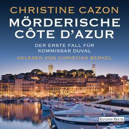 Mörderische Côte d'Azur. Der erste Fall für Kommissar Duval.