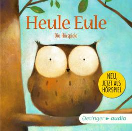 Heule Eule und andere Geschichten – Die Hörspiele (CD)
