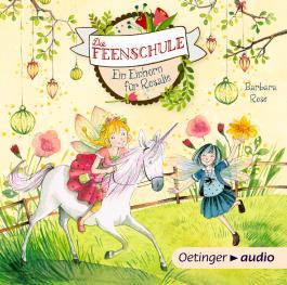 Die Feenschule. Ein Einhorn für Rosalie (CD)