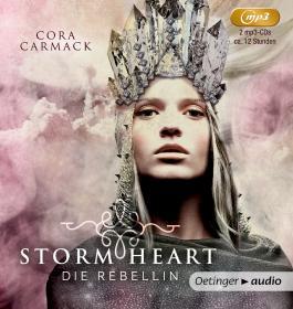 Stormheart. Die Rebellin (2 mp3 CD)
