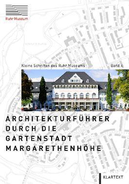 Architekturführer durch die Gartenstadt Margarethenhöhe