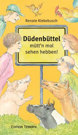 Düdenbüttel - mütt'n mol sehen hebben!: Landleven twüschen Facebook un Familienkalenner