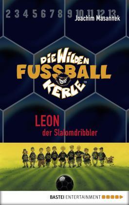 Die Wilden Fußballkerle - Band 1: Leon, der Slalomdribbler: BD 1