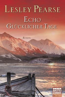 Echo glücklicher Tage: Roman