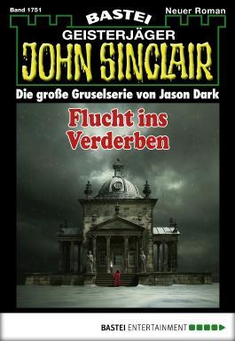 John Sinclair - Folge 1751: Flucht ins Verderben