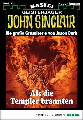 John Sinclair - Folge 1752: Als die Templer brannten