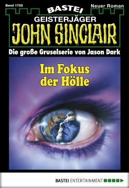 John Sinclair - Folge 1755: Im Fokus der Hölle