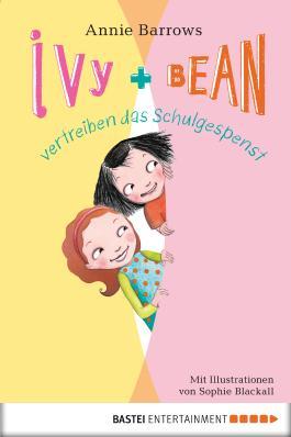 Ivy & Bean vertreiben das Schulgespenst: Band 2