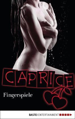 Fingerspiele - Caprice: Erotikserie