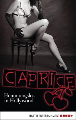 Hemmungslos in Hollywood - Caprice: Erotikserie