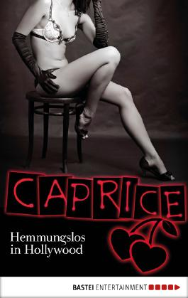 Hemmungslos in Hollywood - Caprice: Erotikserie