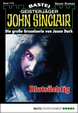 John Sinclair - Folge 1776: Blutsüchtig